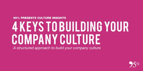 4 Keys To Building Your Company Culture tickets
