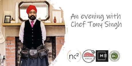 NK2 Events: An evening with Chef Tony Singh tickets