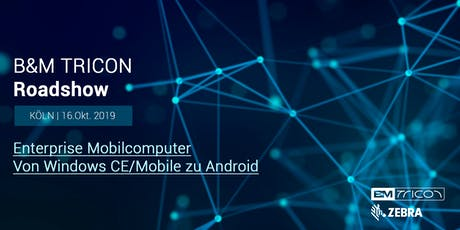 B&M TRICON Roadshow Köln | Von Windows CE/Mobile zu Android Tickets