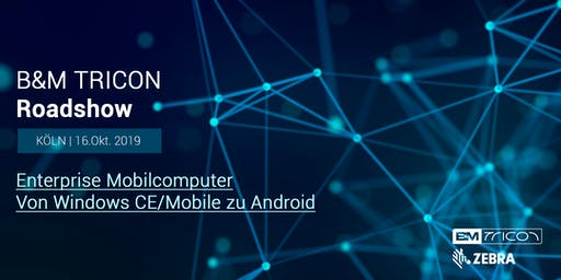 B&M TRICON Roadshow Köln   Von Windows CE/Mobile zu Android