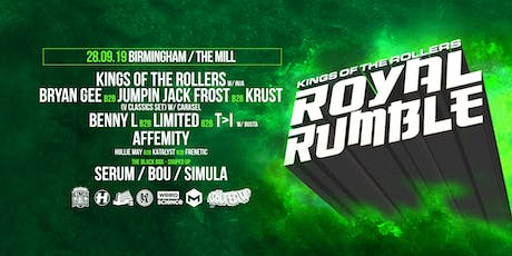 King of the Rollers presets, Royal Rumble (The Mill, Birmingham) tickets
