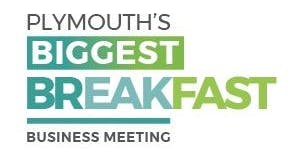 Plymouth's Biggest Breakfast Business Meeting.