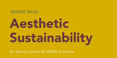 NODUS TALKS Aesthetic Sustainability