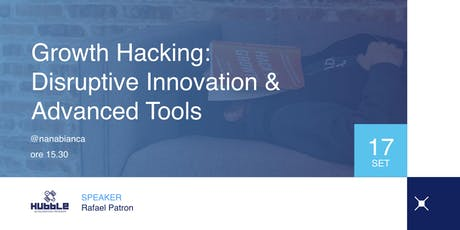 Growth Hacking, Disruptive Innovation & Advanced Tools biglietti