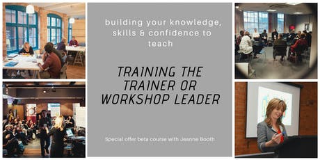 Training the Trainer or Workshop Leader: building your knowledge, skills & confidence to teach  tickets