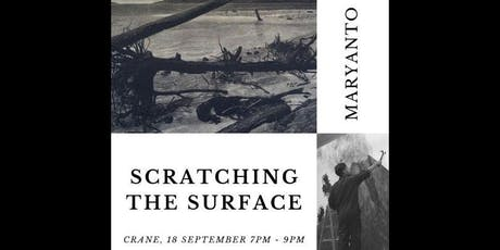 Scratching the Surface with Maryanto tickets