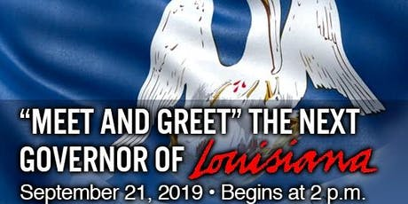 """Come """"Meet and Greet"""" the Next Governor of Louisiana tickets"""