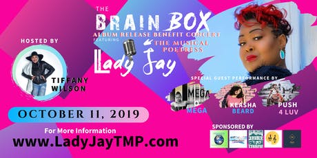 "Lady Jay TMP ""The BrainBox"" CD Release Benefit Concert tickets"