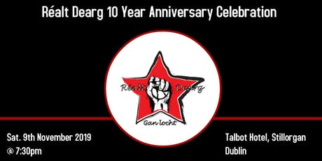Réalt Dearg 10 Year Anniversary Celebration tickets