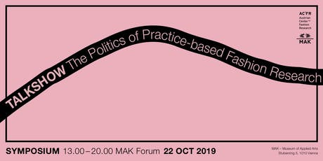 Symposium: Talkshow. The Politics of Practice-Based Fashion Research tickets