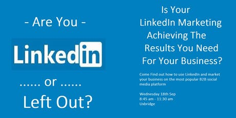 LinkedIn Lead Generation - Its Not Who You Know, Its Who Knows You... tickets