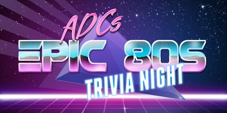 ADC's Epic 80s Trivia Night tickets