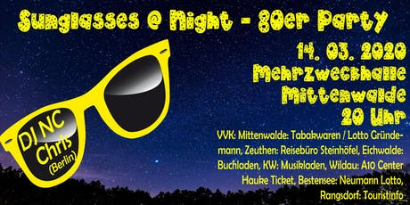 Sunglasses @ Night - 80er Jahre Party in Mittenwalde - 14.03.2020 Tickets