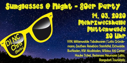 Sunglasses @ Night - 80er Jahre Party in Mittenwalde - 14.03.2020