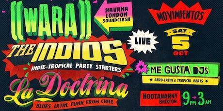 Movimientos: Wara + The Indios + La Doctrina + Me Gusta DJs tickets