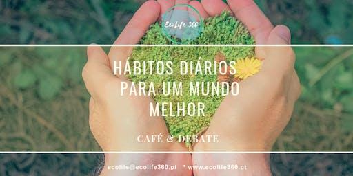 Café Debate - Hábitos Diários Para Um Mundo Melhor