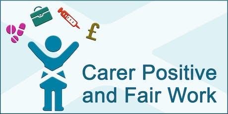 Carer Positive and Fair Work tickets