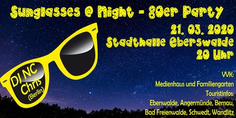 Sunglasses @ Night - 80er Jahre Party in Eberswalde - 21.03.2020 Tickets