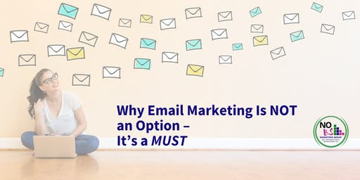 Why Email Marketing Is NOT an Option – It's a MUST!
