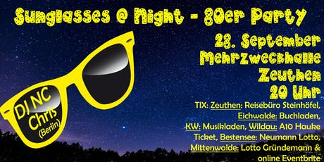 Sunglasses @ Night - 80er Jahre Party in ZEUTHEN - 28.03.2020 Tickets
