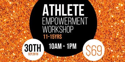 ATHLETE EMPOWERMENT WORKSHOP (11-15YRS)