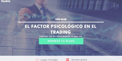 [ONLINE] El factor psicológico en el trading