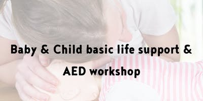 Baby & Child Basic Life Support & AED workshop