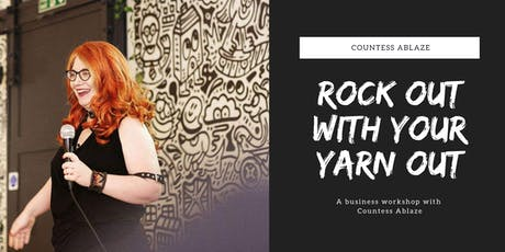 Rock Out With Your Yarn Out with Countess Ablaze tickets