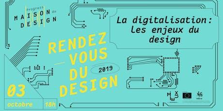 Rendez-vous du Design - LA DIGITALISATION : LES ENJEUX DU DESIGN billets