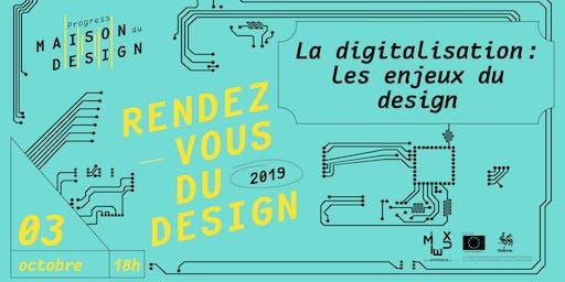 Rendez-vous du Design - LA DIGITALISATION : LES ENJEUX DU DESIGN