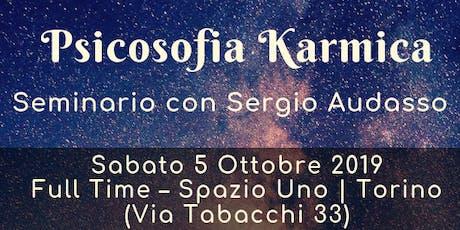 Psicosofia Karmica: qual è il tuo destino? | Seminario con Sergio Audasso biglietti