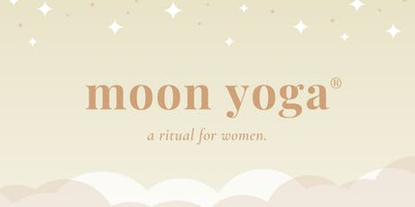 MOON YOGA ◠ a ritual for women. tickets