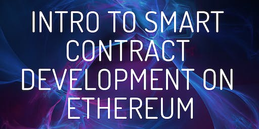 Intro to Smart Contract Development on Ethereum