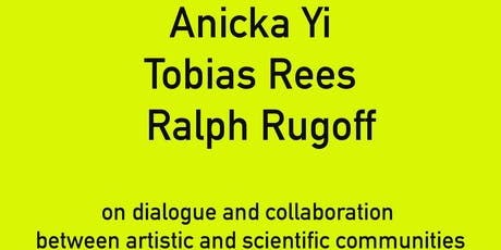 Anicka Yi, Tobias Rees & Ralph Rugoff tickets