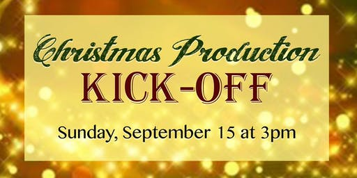 Christmas Production Kick Off & Auditions
