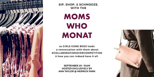 Moms Who MONAT - A conversation about collaboration over competition!