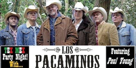 'Los Pacaminos' feat. PAUL YOUNG - Tex Mex Party Night! tickets