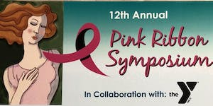 12th Annual Pink Ribbon Symposium in Collaboration...