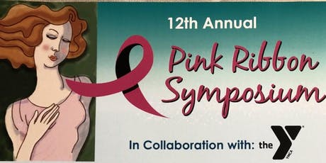 12th Annual Pink Ribbon Symposium in Collaboration with Dye Clay YMCA tickets