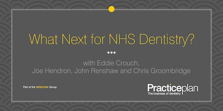 What Next for NHS Dentistry? - Leeds tickets
