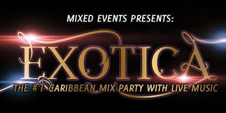 Mixed Events Presents Exotica tickets