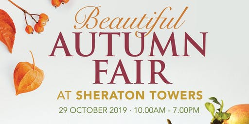 Beautiful Autumn Fair at Sheraton Towers: Start Xmas Shopping Early