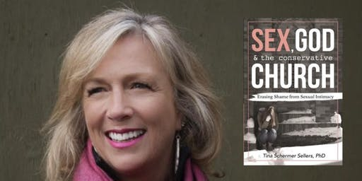 Sex and Spirit, a Conversation with Dr. Tina Schermer Sellers, Author of Sex, God, and the Conservative Church: Erasing Shame from Sexual Intimacy