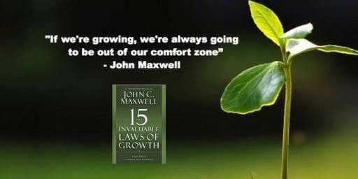 Growth Doesn't Just Happen! 15 Invaluable Laws of Growth...Come learn them-5 WEEK Program - enrollment limited to just 10
