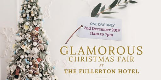Glamourous Christmas Fair at The Fullerton Hotel: 3 years of X'mas Glamour