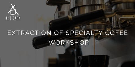 Extraction of Specialty Coffee Workshop by THE BARN Berlin tickets