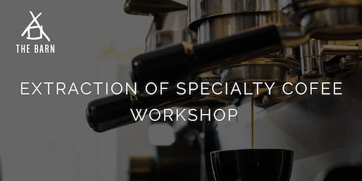 Extraction of Specialty Coffee Workshop by THE BARN Berlin