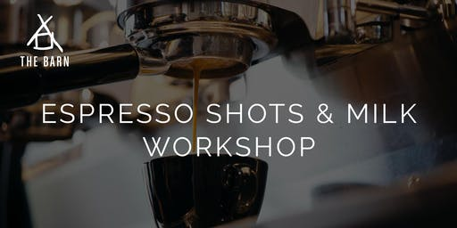 Espresso Shots & Milk Workshop by THE BARN Berlin