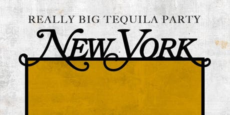Really Big Tequila Party - New York - September 27, 2019 tickets