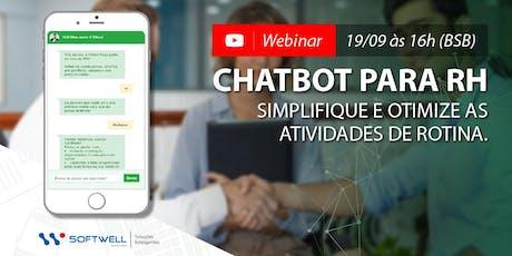 Webinar - CHATBOT PARA RH: Simplifique e otimize as atividades de rotina. ingressos